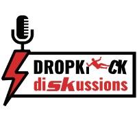 Dropkick DiSKussions